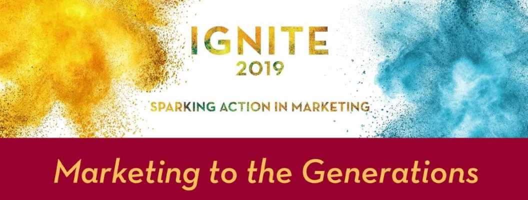 2019 Ignite conference on Oct. 3 to focus on Marketing to the Generations: Why does it matter?