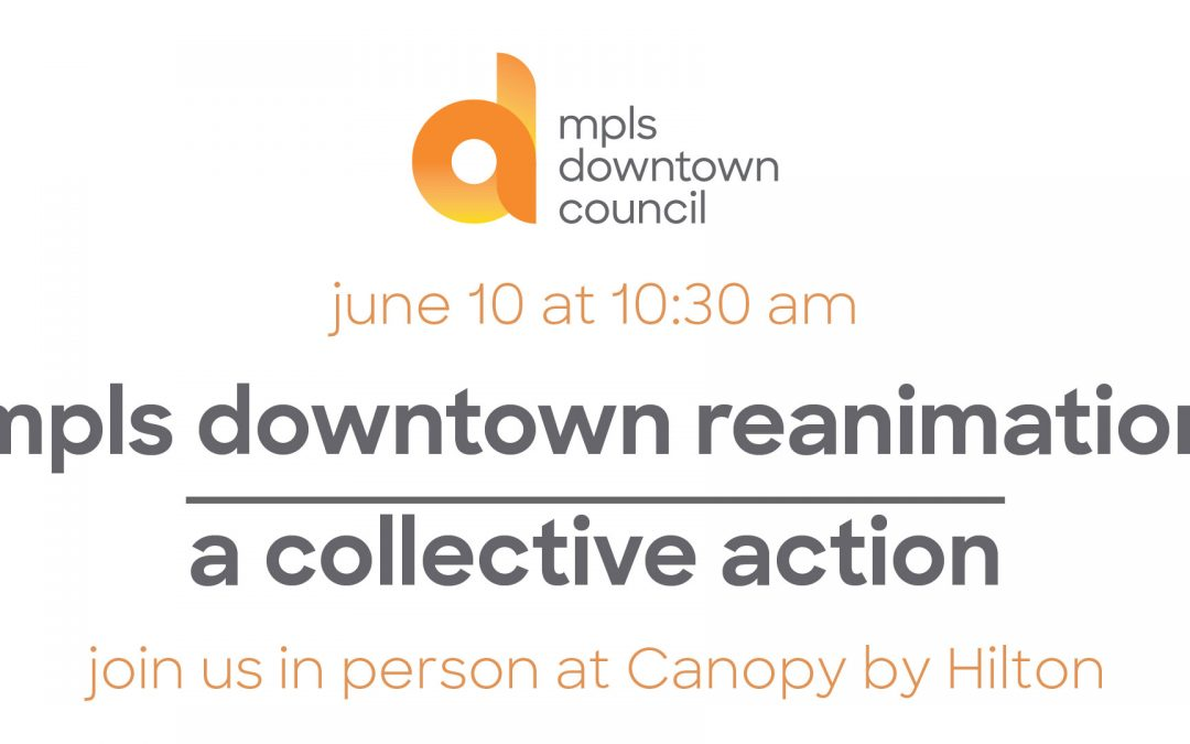 mpls downtown reanimation | a collective action