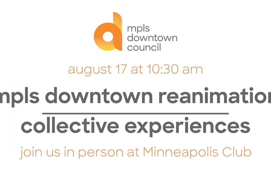 mpls downtown reanimation   collective experiences