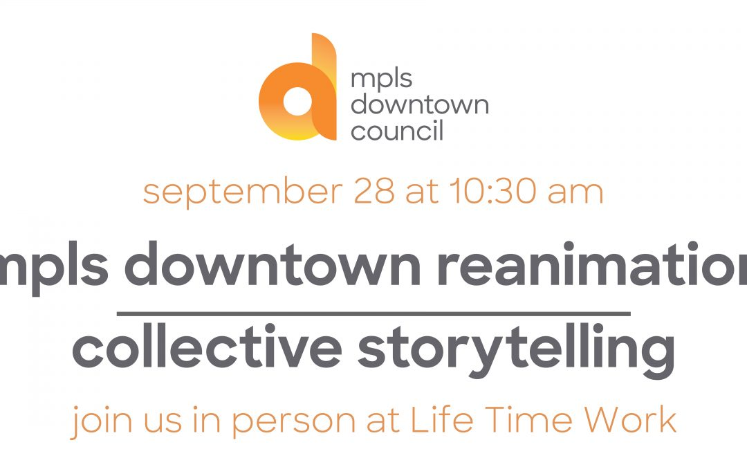 mpls downtown reanimation   collective storytelling